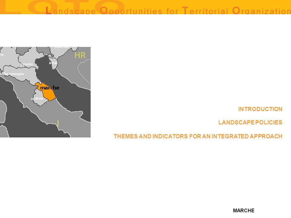 MARCHE THEMES AND INDICATORS FOR AN INTEGRATED APPROACH LANDSCAPE POLICIES INTRODUCTION