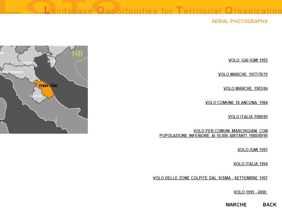 MARCHE AERIAL PHOTOGRAPHS VOLO GAI IGMI 1955 VOLO MARCHE 1977/78/79 VOLO MARCHE 1983/84 VOLO COMUNE DI ANCONA 1984 VOLO ITALIA 1988/89 VOLO PER COMUNI MARCHIGIANI CON POPOLAZIONE INFERIORE AI 10.000 ABITANTI 1988/89/90 VOLO IGMI 1991 VOLO ITALIA 1994 VOLO DELLE ZONE COLPITE DAL SISMA - SETTEMBRE 1997 VOLO 1999 - 2000 BACK