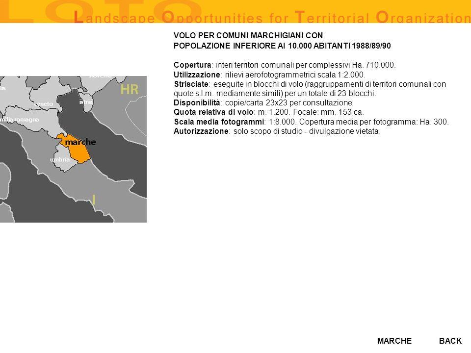 MARCHE VOLO PER COMUNI MARCHIGIANI CON POPOLAZIONE INFERIORE AI 10.000 ABITANTI 1988/89/90 Copertura: interi territori comunali per complessivi Ha. 71