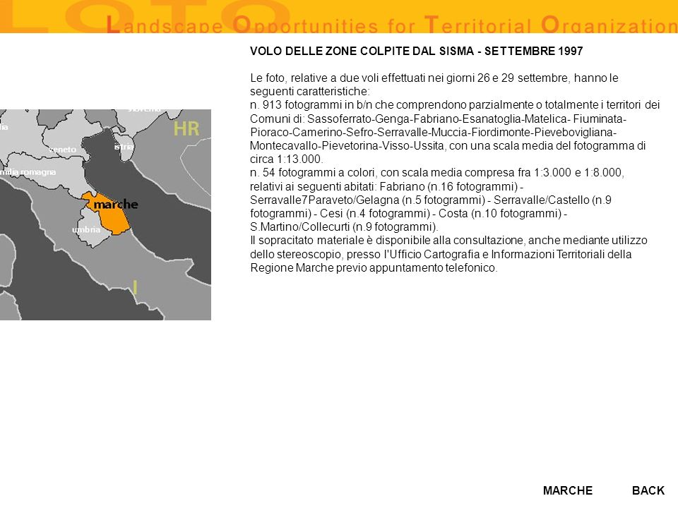MARCHE VOLO DELLE ZONE COLPITE DAL SISMA - SETTEMBRE 1997 Le foto, relative a due voli effettuati nei giorni 26 e 29 settembre, hanno le seguenti caratteristiche: n.