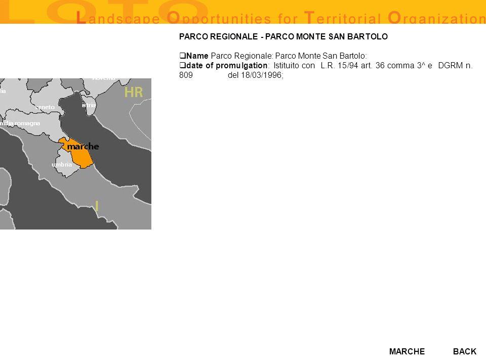 MARCHE PARCO REGIONALE - PARCO MONTE SAN BARTOLO Name Parco Regionale: Parco Monte San Bartolo: date of promulgation: Istituito con L.R. 15/94 art. 36