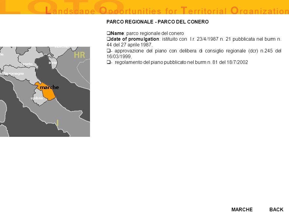 MARCHE PARCO REGIONALE - PARCO DEL CONERO Name: parco regionale del conero date of promulgation: istituito con l.r. 23/4/1987 n. 21 pubblicata nel bur