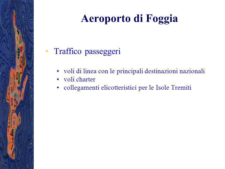 Aeroporto di Foggia Traffico passeggeri voli di linea con le principali destinazioni nazionali voli charter collegamenti elicotteristici per le Isole