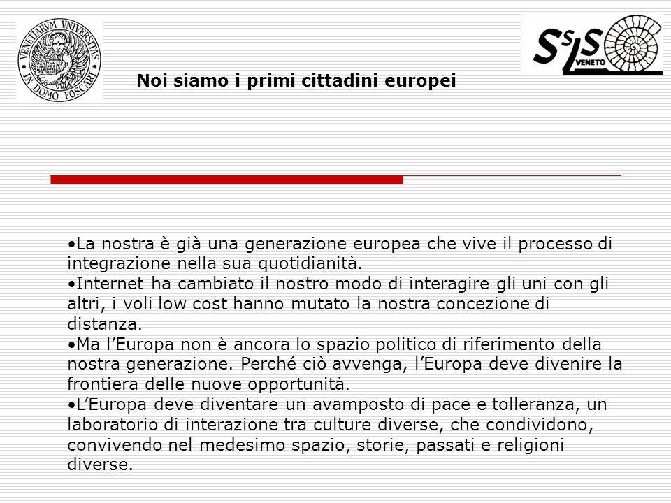 La nostra è già una generazione europea che vive il processo di integrazione nella sua quotidianità.