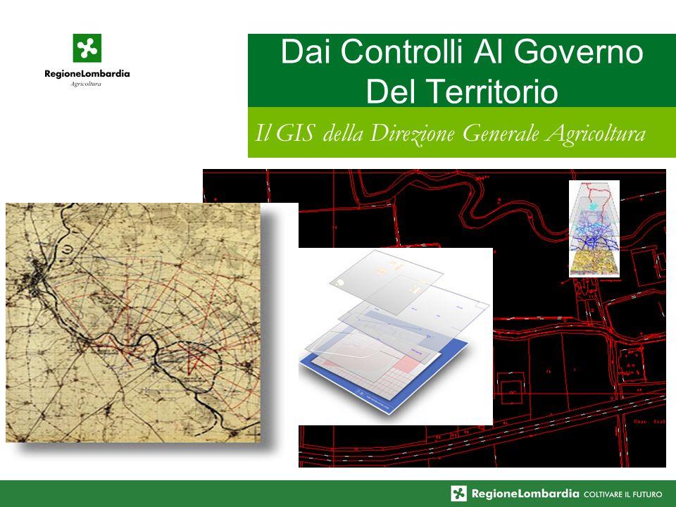 Dai Controlli Al Governo Del Territorio Il GIS della Direzione Generale Agricoltura