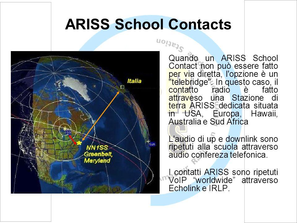 ARISS School Contacts Quando un ARISS School Contact non può essere fatto per via diretta, l opzione è un telebridge .