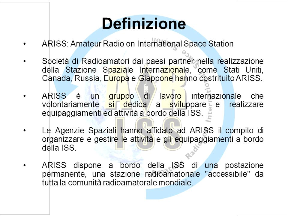 Amateur Radio on Columbus ESA ha accolto il progetto di installazione di una stazione radioamatoriale sul Columbus Progetti : –Antenne Patch per banda L/S –Transponder lineare banda L Up, banda S down –DATV : ATV Digitale Status: –Antenne e cavi coassiali installati –Equipaggiamenti… –Finanziamenti…