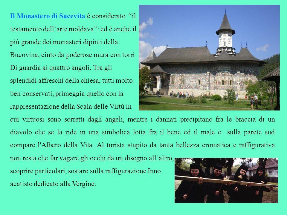Il Monastero di Sucevita è considerato il testamento dellarte moldava: ed è anche il più grande dei monasteri dipinti della Bucovina, cinto da poderos