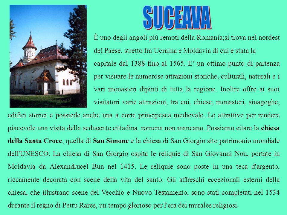 È uno degli angoli più remoti della Romania;si trova nel nordest del Paese, stretto fra Ucraina e Moldavia di cui è stata la capitale dal 1388 fino al
