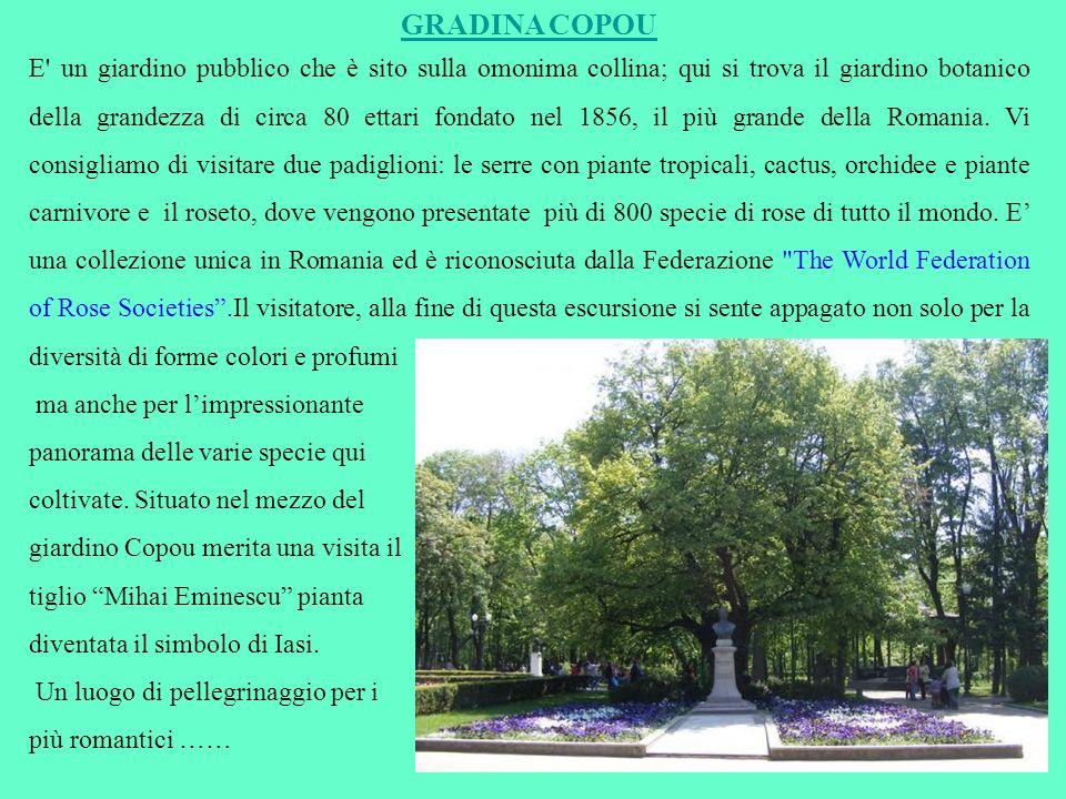 GRADINA COPOU E' un giardino pubblico che è sito sulla omonima collina; qui si trova il giardino botanico della grandezza di circa 80 ettari fondato n