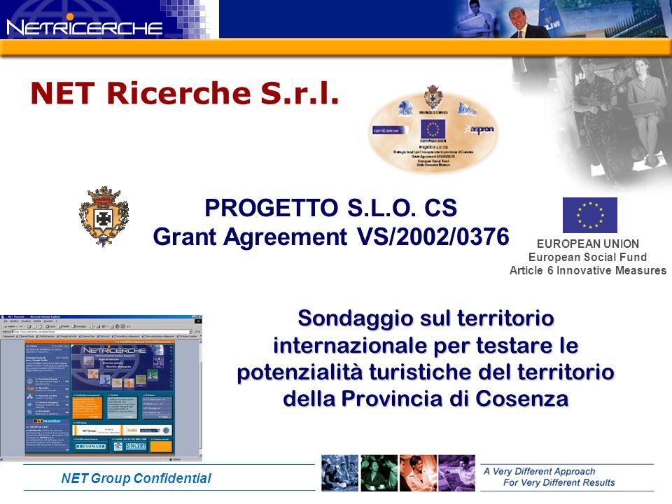 NET Group Confidential Sondaggio sul territorio internazionale per testare le potenzialità turistiche del territorio della Provincia di Cosenza NET Ricerche S.r.l.