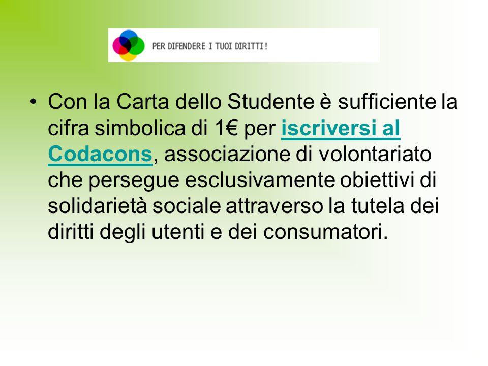 Con la Carta dello Studente è sufficiente la cifra simbolica di 1 per iscriversi al Codacons, associazione di volontariato che persegue esclusivamente