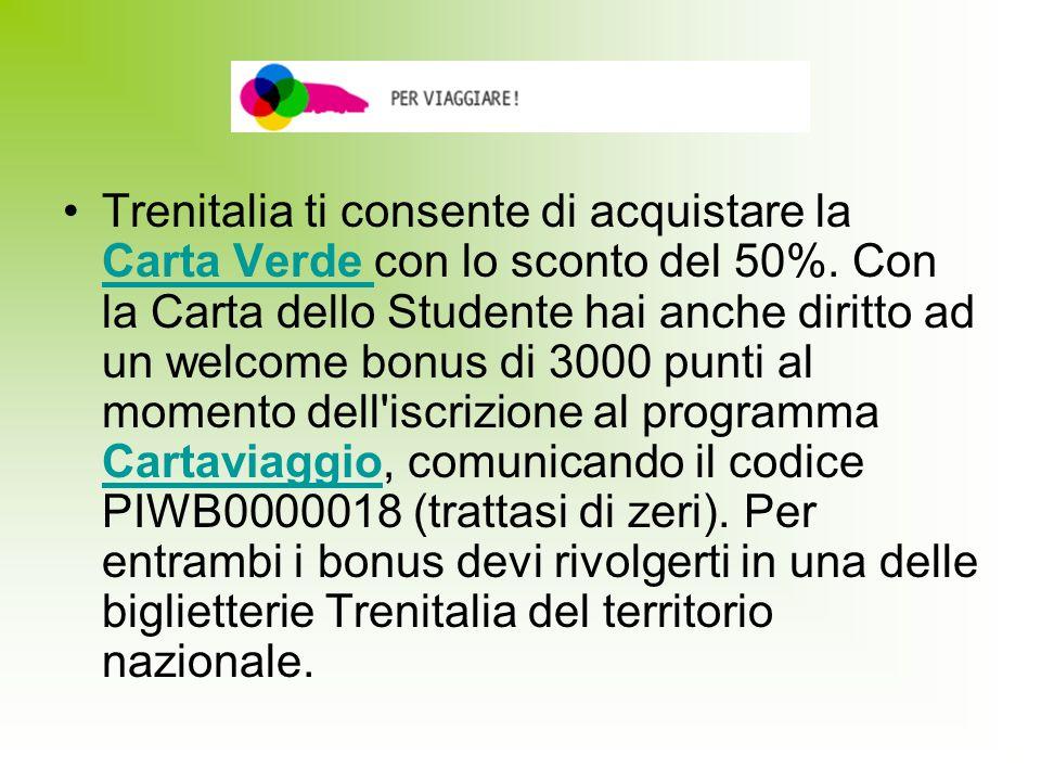 Trenitalia ti consente di acquistare la Carta Verde con lo sconto del 50%. Con la Carta dello Studente hai anche diritto ad un welcome bonus di 3000 p