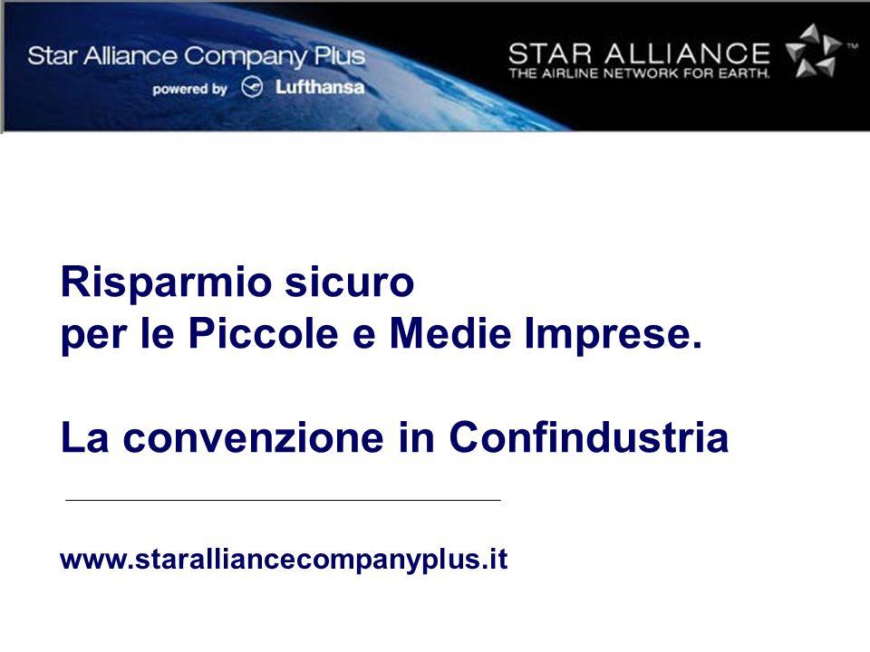 www.staralliancecompanyplus.it Risparmio sicuro per le Piccole e Medie Imprese. La convenzione in Confindustria