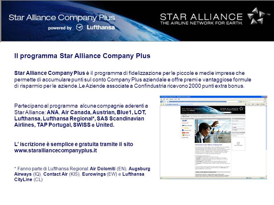 Il programma Star Alliance Company Plus Star Alliance Company Plus è il programma di fidelizzazione per le piccole e medie imprese che permette di accumulare punti sul conto Company Plus aziendale e offre premi e vantaggiose formule di risparmio per le aziende.Le Aziende associate a Confindustria ricevono 2000 punti extra bonus.