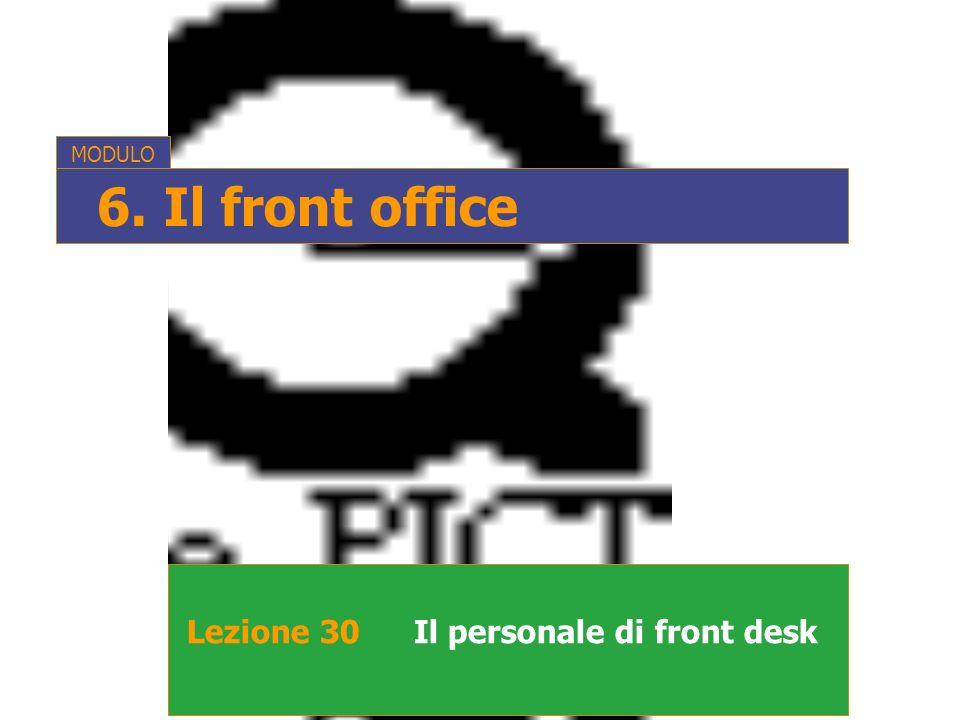 Lezione 30Il personale di front desk MODULO 6. Il front office