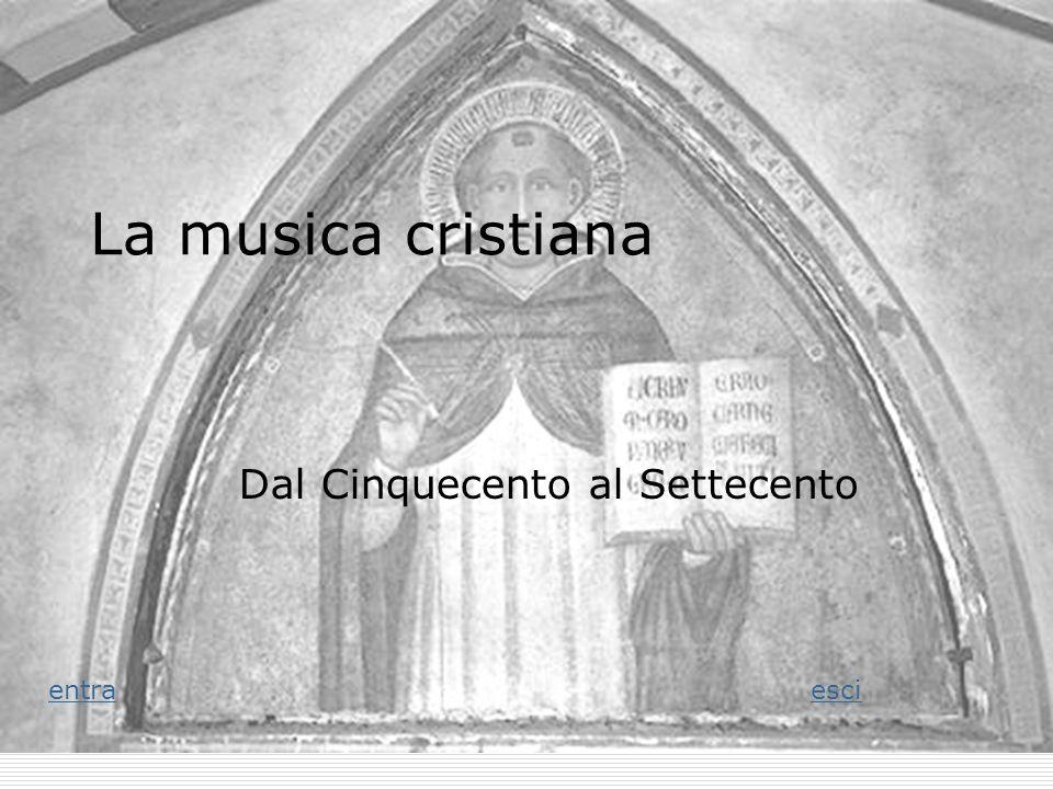 La musica cristiana Dal Cinquecento al Settecento entraesci