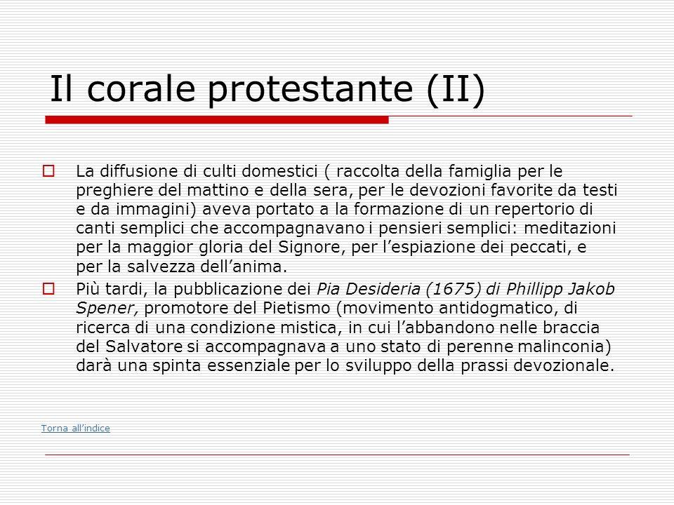 Il corale protestante (II) La diffusione di culti domestici ( raccolta della famiglia per le preghiere del mattino e della sera, per le devozioni favo