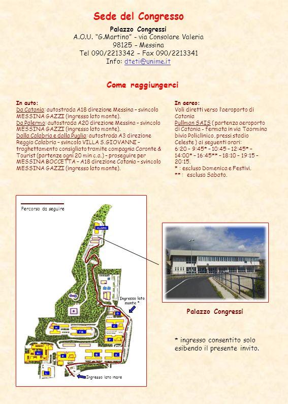 In auto: Da Catania: autostrada A18 direzione Messina – svincolo MESSINA GAZZI (ingresso lato monte).