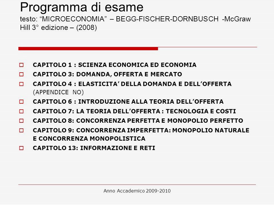 Anno Accademico 2009-2010 Programma di esame testo: Economia dellIndustria e strategie di impresa - BESANKO- DRANOVE- SHANLEY- UTET (2001) CAPITOLO 2: I CONFINI ORIZZONTALI DELLIMPRESA: LE ECONOMIE DI SCALA E DI SCOPO (2.6-2.7, APPENDICE NO) CAPITOLO 3: I CONFINI VERTICALI DELLIMPRESA CAPITOLO 11: LANALISI DELLINDUSTRIA