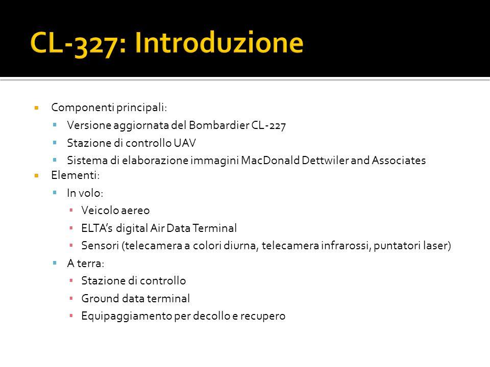Componenti principali: Versione aggiornata del Bombardier CL-227 Stazione di controllo UAV Sistema di elaborazione immagini MacDonald Dettwiler and As