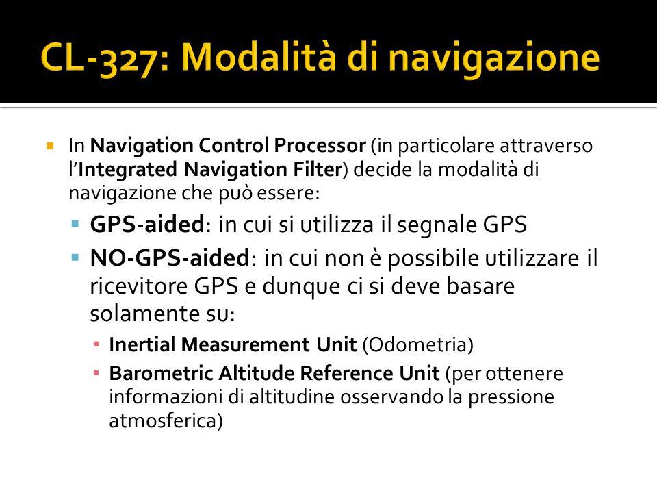 In Navigation Control Processor (in particolare attraverso lIntegrated Navigation Filter) decide la modalità di navigazione che può essere: GPS-aided: