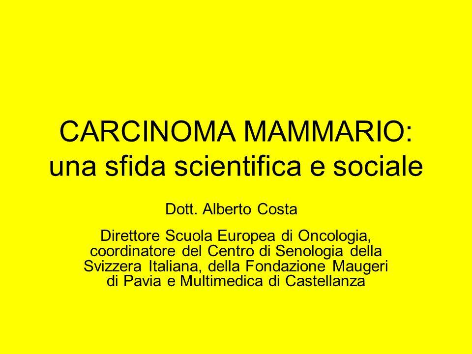 CARCINOMA MAMMARIO: una sfida scientifica e sociale Dott.