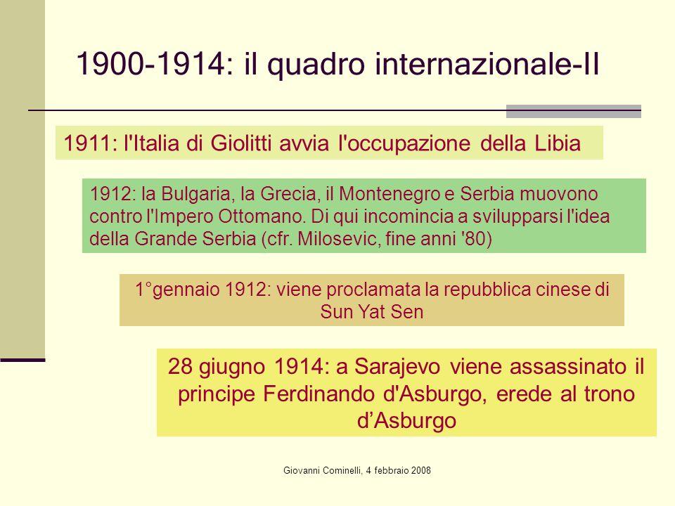 Giovanni Cominelli, 4 febbraio 2008 1900-1914: il quadro internazionale-II 1911: l'Italia di Giolitti avvia l'occupazione della Libia 1912: la Bulgari