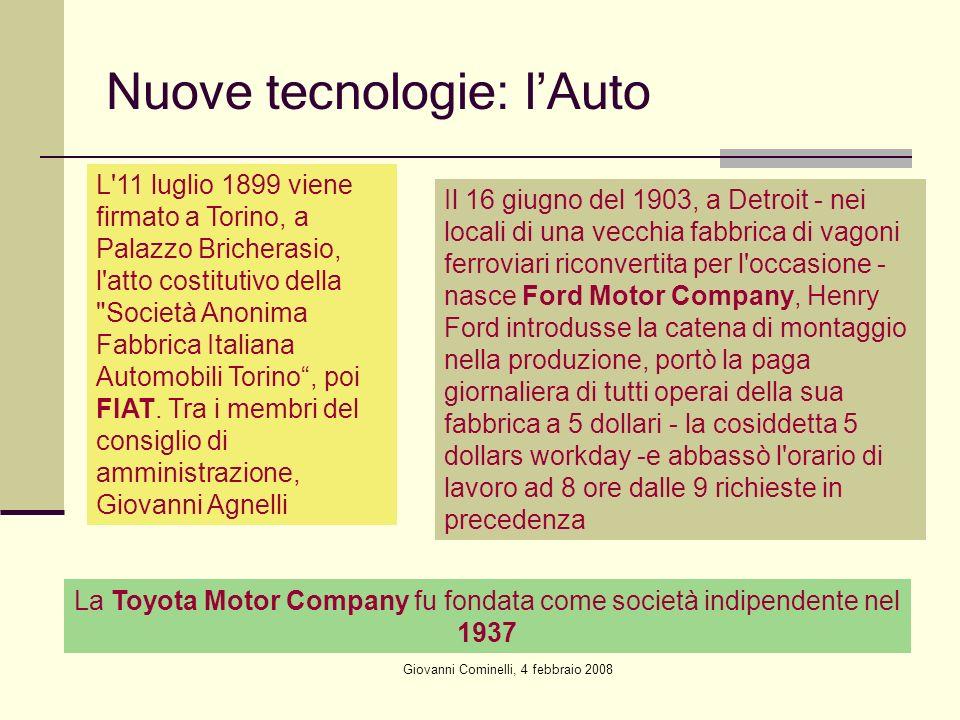 Giovanni Cominelli, 4 febbraio 2008 Nuove tecnologie: lAuto L'11 luglio 1899 viene firmato a Torino, a Palazzo Bricherasio, l'atto costitutivo della