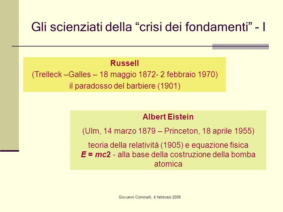 Giovanni Cominelli, 4 febbraio 2008 Gli scienziati della crisi dei fondamenti - I Russell (Trelleck –Galles – 18 maggio 1872- 2 febbraio 1970) il para