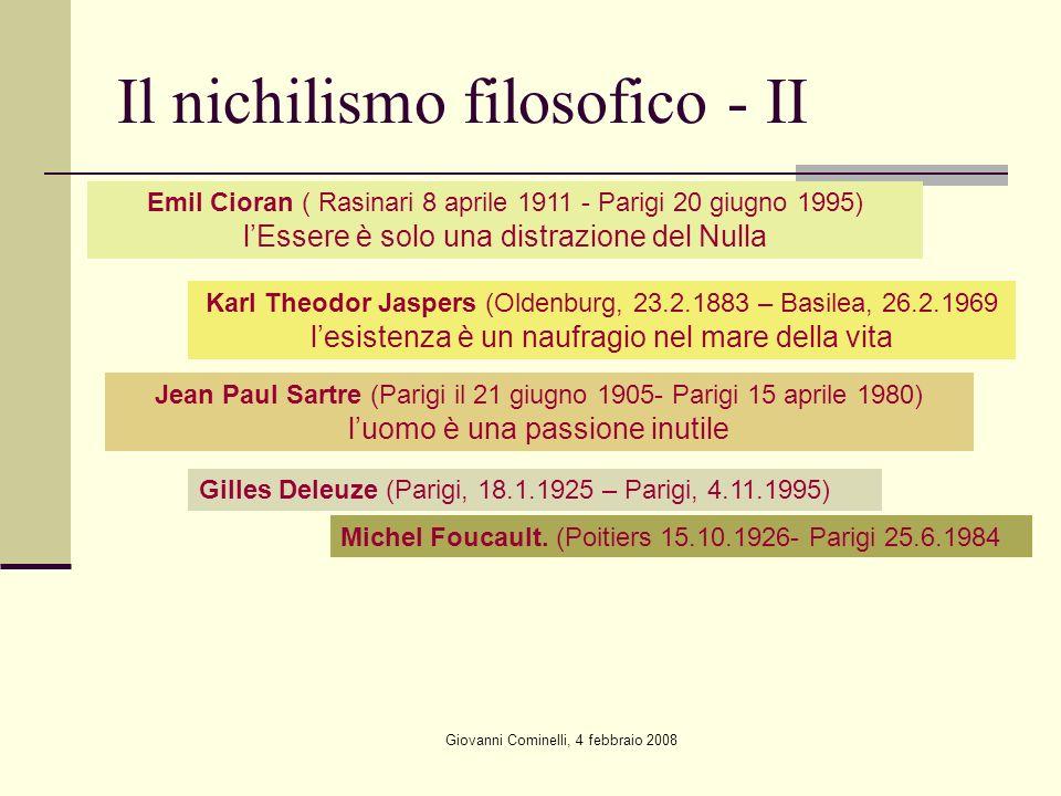 Giovanni Cominelli, 4 febbraio 2008 Il nichilismo filosofico - II Emil Cioran ( Rasinari 8 aprile 1911 - Parigi 20 giugno 1995) lEssere è solo una dis