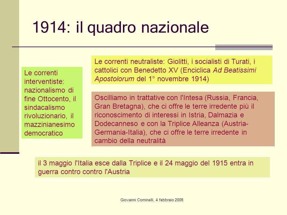 Giovanni Cominelli, 4 febbraio 2008 1914: il quadro nazionale Le correnti interventiste: nazionalismo di fine Ottocento, il sindacalismo rivoluzionari