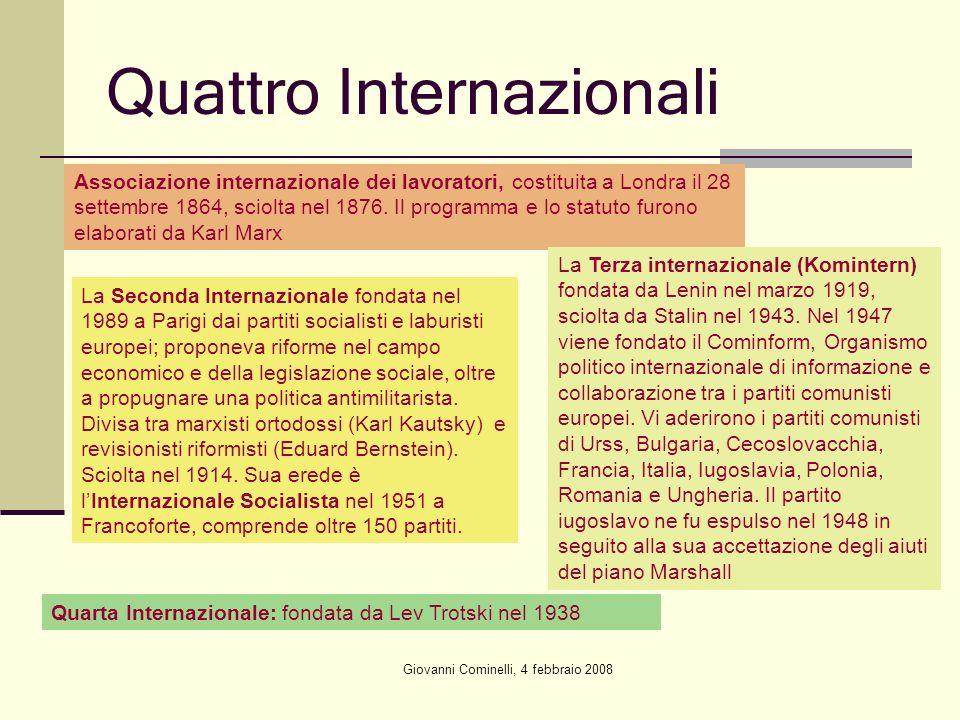 Giovanni Cominelli, 4 febbraio 2008 Quattro Internazionali Associazione internazionale dei lavoratori, costituita a Londra il 28 settembre 1864, sciol