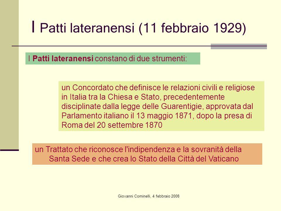 Giovanni Cominelli, 4 febbraio 2008 I Patti lateranensi (11 febbraio 1929) I Patti lateranensi constano di due strumenti: un Concordato che definisce