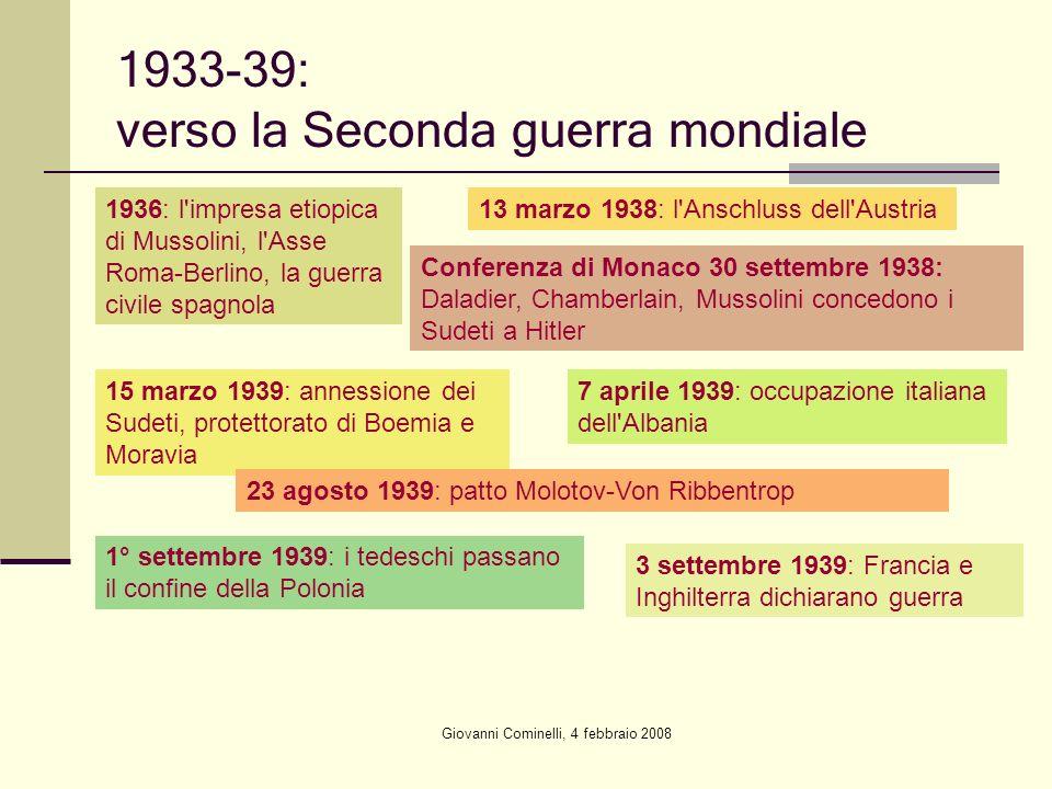 Giovanni Cominelli, 4 febbraio 2008 1933-39: verso la Seconda guerra mondiale 1936: l'impresa etiopica di Mussolini, l'Asse Roma-Berlino, la guerra ci