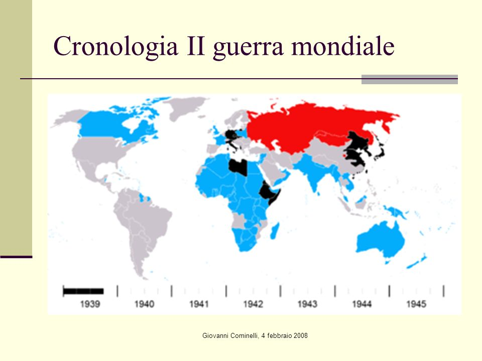 Giovanni Cominelli, 4 febbraio 2008 Cronologia II guerra mondiale