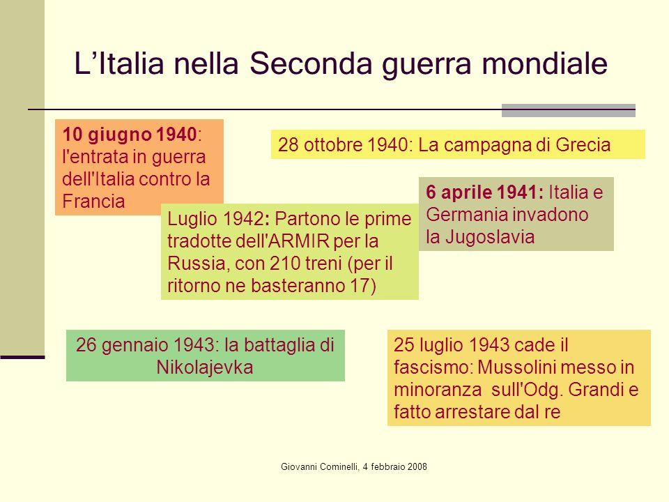 Giovanni Cominelli, 4 febbraio 2008 LItalia nella Seconda guerra mondiale 10 giugno 1940: l'entrata in guerra dell'Italia contro la Francia 28 ottobre