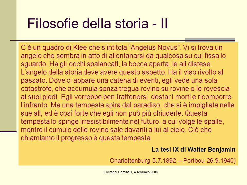 Giovanni Cominelli, 4 febbraio 2008 Filosofie della storia - II Cè un quadro di Klee che sintitola Angelus Novus. Vi si trova un angelo che sembra in