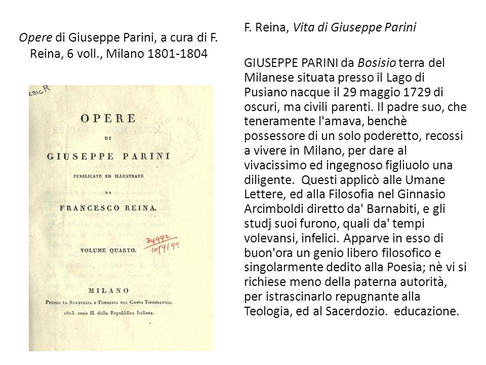 Opere di Giuseppe Parini, a cura di F. Reina, 6 voll., Milano 1801-1804 F. Reina, Vita di Giuseppe Parini GIUSEPPE PARINI da Bosisio terra del Milanes
