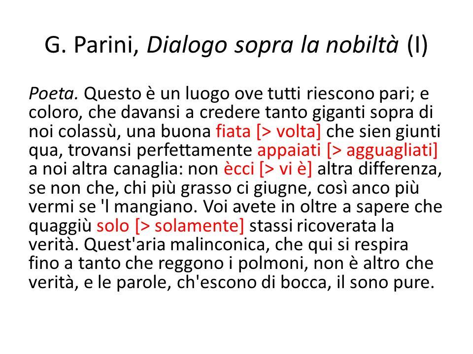 G. Parini, Dialogo sopra la nobiltà (I) Poeta. Questo è un luogo ove tutti riescono pari; e coloro, che davansi a credere tanto giganti sopra di noi c