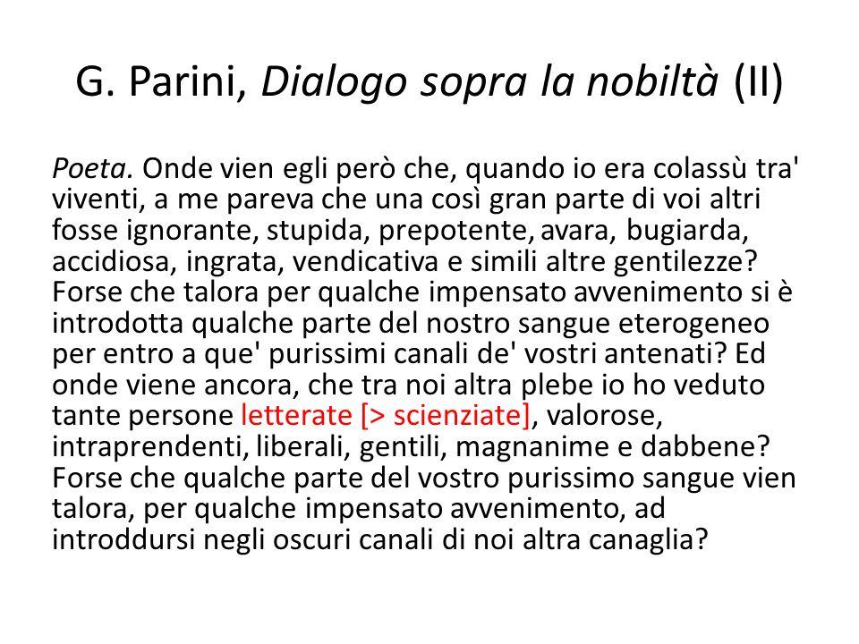 G. Parini, Dialogo sopra la nobiltà (II) Poeta. Onde vien egli però che, quando io era colassù tra' viventi, a me pareva che una così gran parte di vo