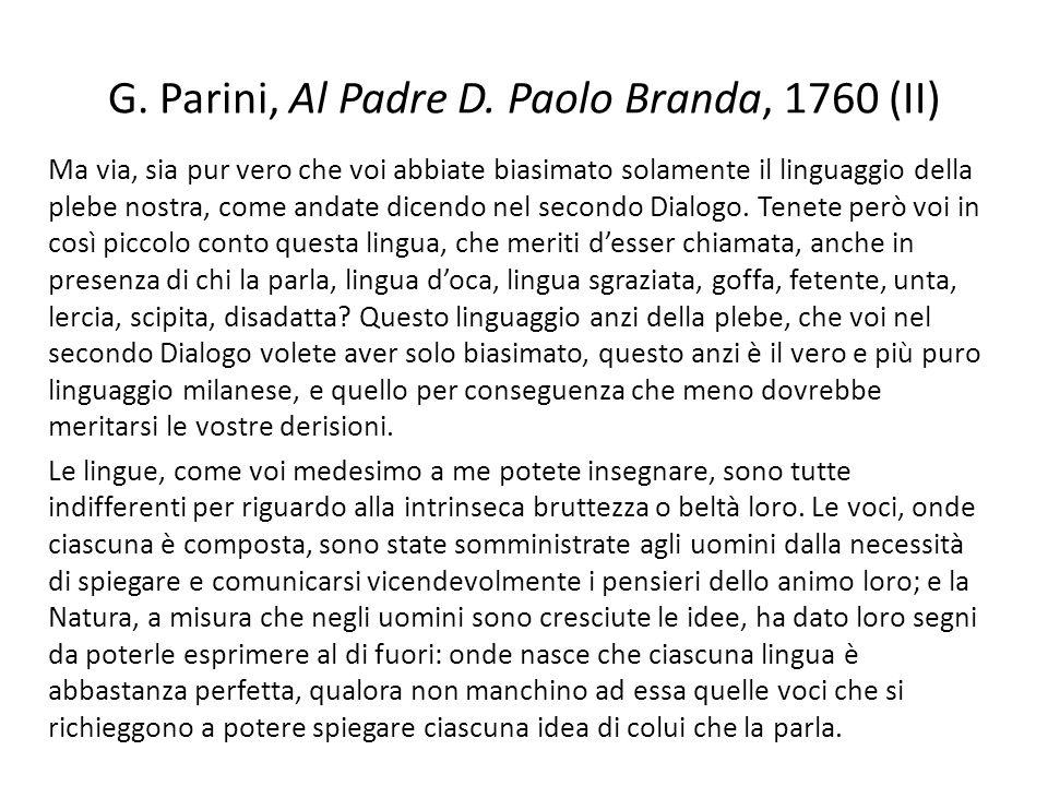 G. Parini, Al Padre D. Paolo Branda, 1760 (II) Ma via, sia pur vero che voi abbiate biasimato solamente il linguaggio della plebe nostra, come andate