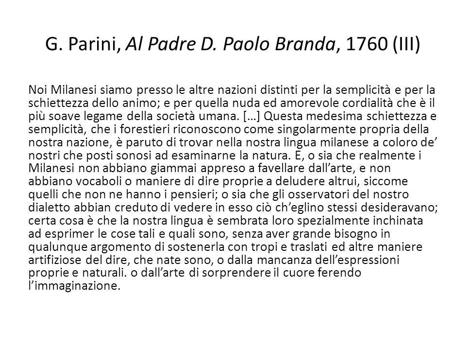 G. Parini, Al Padre D. Paolo Branda, 1760 (III) Noi Milanesi siamo presso le altre nazioni distinti per la semplicità e per la schiettezza dello animo