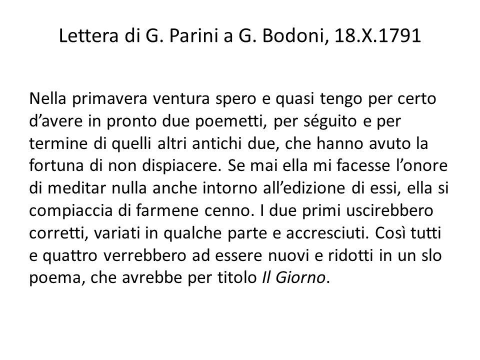 Lettera di G. Parini a G. Bodoni, 18.X.1791 Nella primavera ventura spero e quasi tengo per certo davere in pronto due poemetti, per séguito e per ter