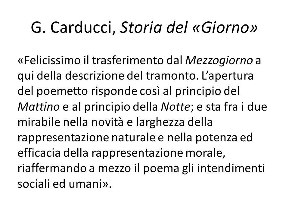 G. Carducci, Storia del «Giorno» «Felicissimo il trasferimento dal Mezzogiorno a qui della descrizione del tramonto. Lapertura del poemetto risponde c