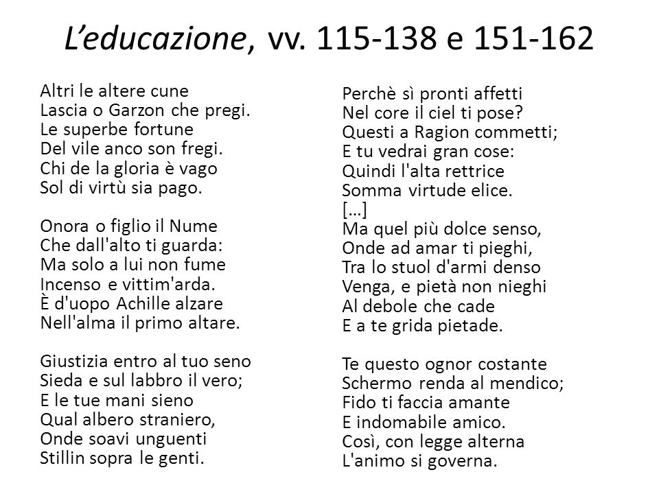 Leducazione, vv.115-138 e 151-162 Altri le altere cune Lascia o Garzon che pregi.