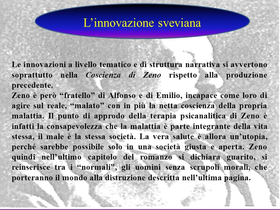 Le innovazioni a livello tematico e di struttura narrativa si avvertono soprattutto nella Coscienza di Zeno rispetto alla produzione precedente. Zeno