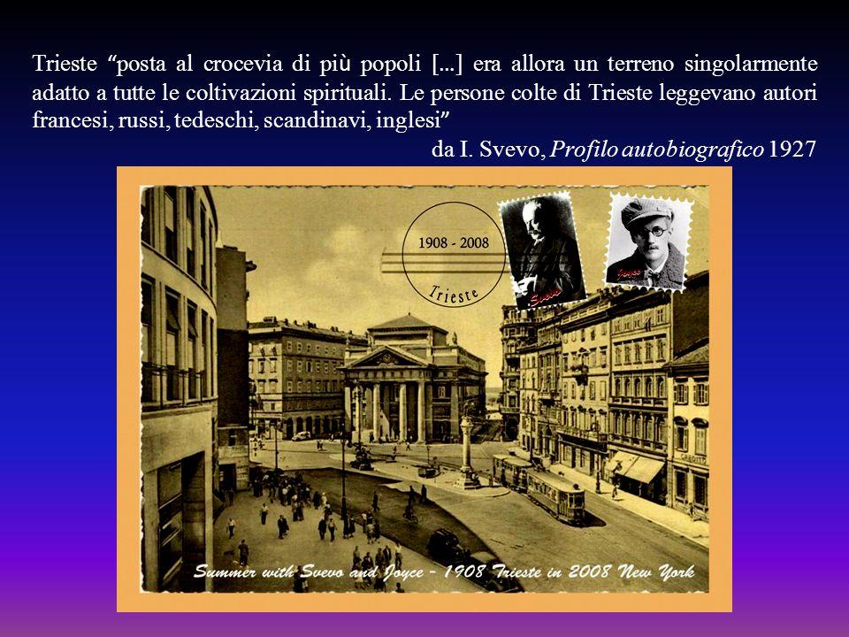 Trieste posta al crocevia di pi ù popoli [ … ] era allora un terreno singolarmente adatto a tutte le coltivazioni spirituali. Le persone colte di Trie