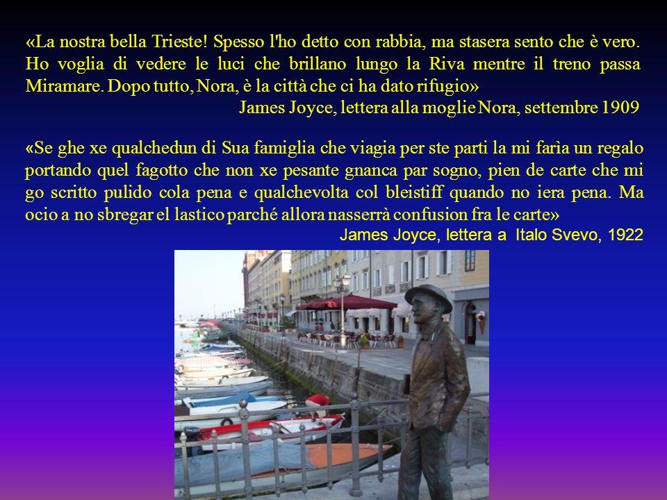 «La nostra bella Trieste! Spesso l'ho detto con rabbia, ma stasera sento che è vero. Ho voglia di vedere le luci che brillano lungo la Riva mentre il
