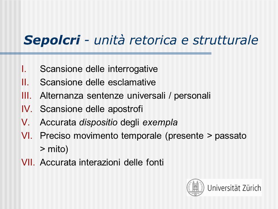 Sepolcri - unità retorica e strutturale I.Scansione delle interrogative II.Scansione delle esclamative III.Alternanza sentenze universali / personali